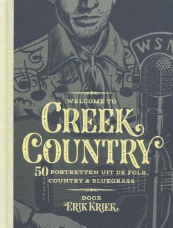 Welcome to Creek Country: 50 portretten uit de folk, country & bluegrass